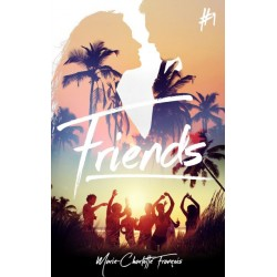 Friends - Tome 1 : Friends