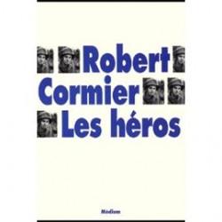 Les héros - Robert Cormier