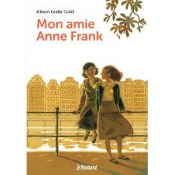 Mon amie Anne Frank -...