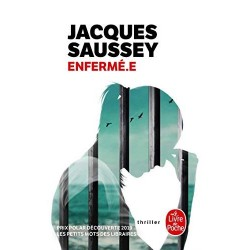 Enfermé.e - Jacques Saussey