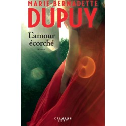 L'amour écorché - Dupuy
