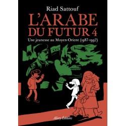 L'Arabe du futur - Tome 4 -...