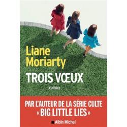 Trois Voeux - Liane Moriarty