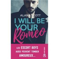I Will Be Your Romeo -...