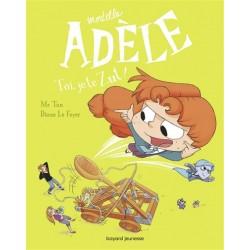 Mortelle Adèle - Toi, je te...