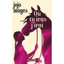 Où tu iras j'irai - Jojo Moyes